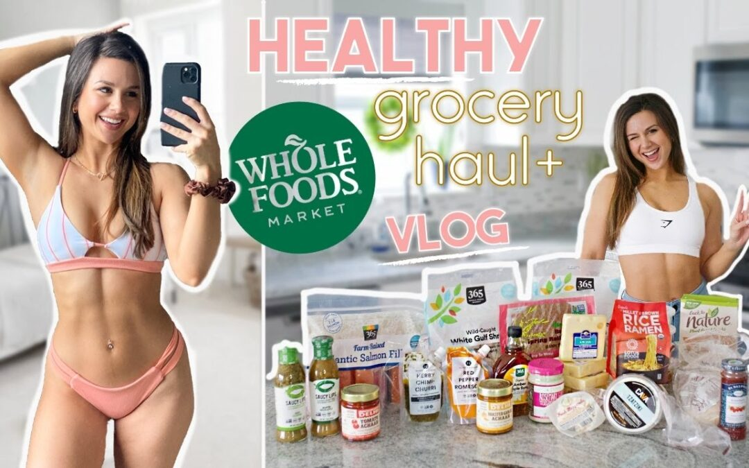 SIMPLE & UNIQUE healthy Whole Foods haul! | What I eat to stay LEAN