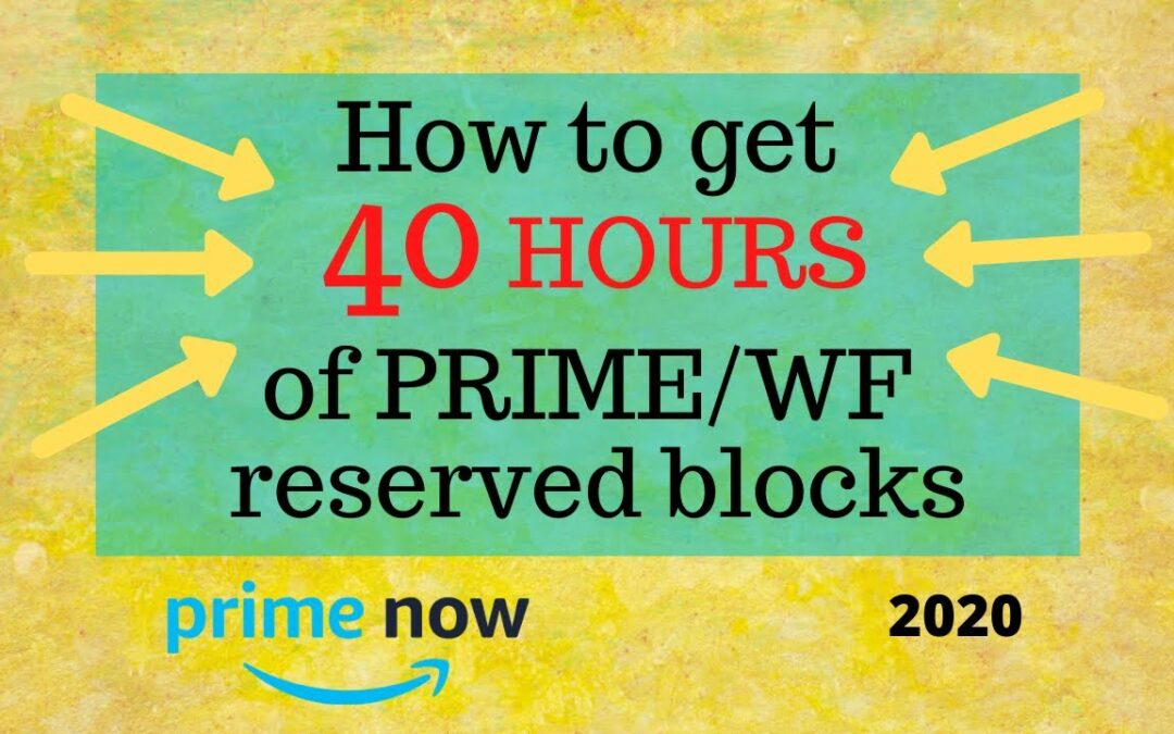Amazon Flex – How to get 40 HOURS of Prime/Whole Foods RESERVE blocks in 2020 – 2 ways