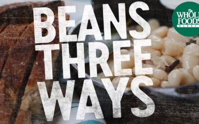 Beans Three Ways | Quick & Simple Recipes | Whole Foods Market